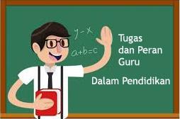 Tugas dan peran Guru dalam Pendidikan