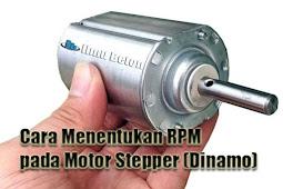 Cara Menentukan RPM pada Motor Stepper (Dinamo)