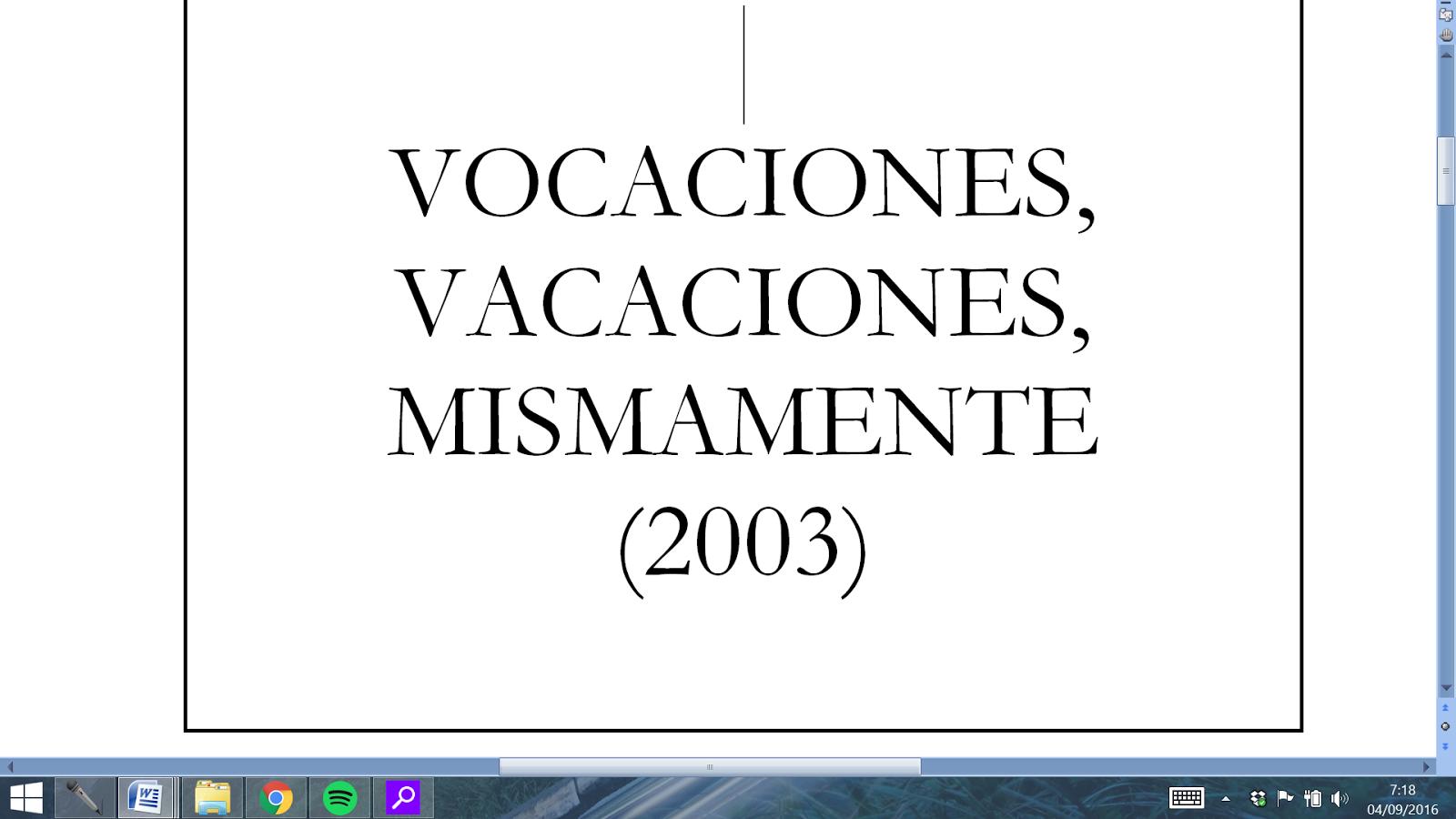 VOCACIONES, VACACIONES, MISMAMENTE. (2003) | daniel lebrato / página ...