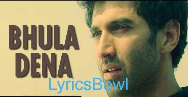 Bhula Dena Mujhe Lyrics - Aashiqui 2 | LyricsBowl