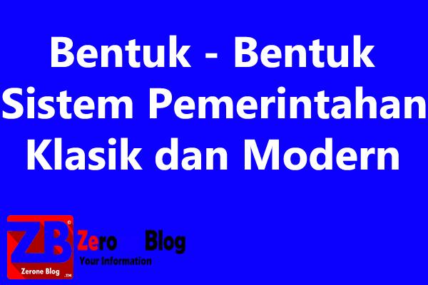 Bentuk - Bentuk Pemerintahan Klasik dan Modern Terlengkap