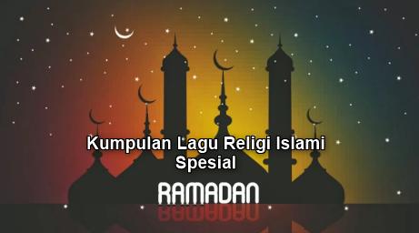 Kumpulan Lagu Religi Mp3 Spesial Ramadhan Terbaru 2018 Rar