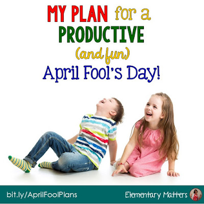 My Plans for a Productive (and fun) April Fool's Day! Here are a couple of resources to help learning happen on April Fool's Day (Including a math freebie!)