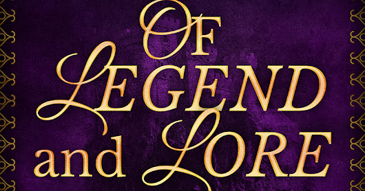 Of Legend and Lore: A Fairy Tale Anthology