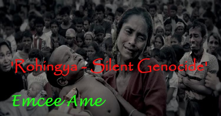 'Rohingya - Silent Genocide' by Emcee Ame