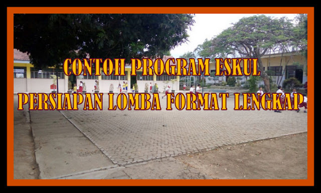 Download Contoh Program Eskul Persiapan Lomba Format Lengkap