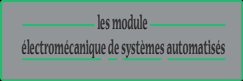 les module électromécanique