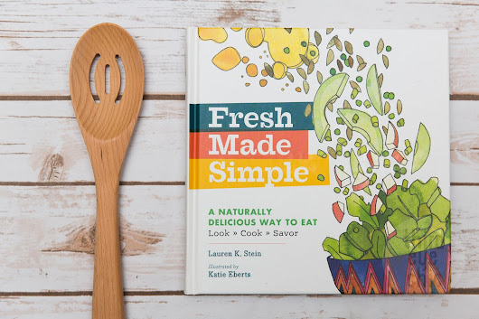 Fresh Made Simple: Delicious & no-fuss family cookbook