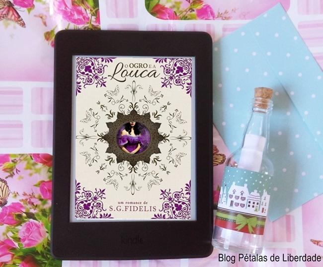 Resenha, livro, O-Ogro-e-a-Louca, romance-de-epoca, S-G-Fidelis, Wattpad, blog-literario, petalas-de-liberdade