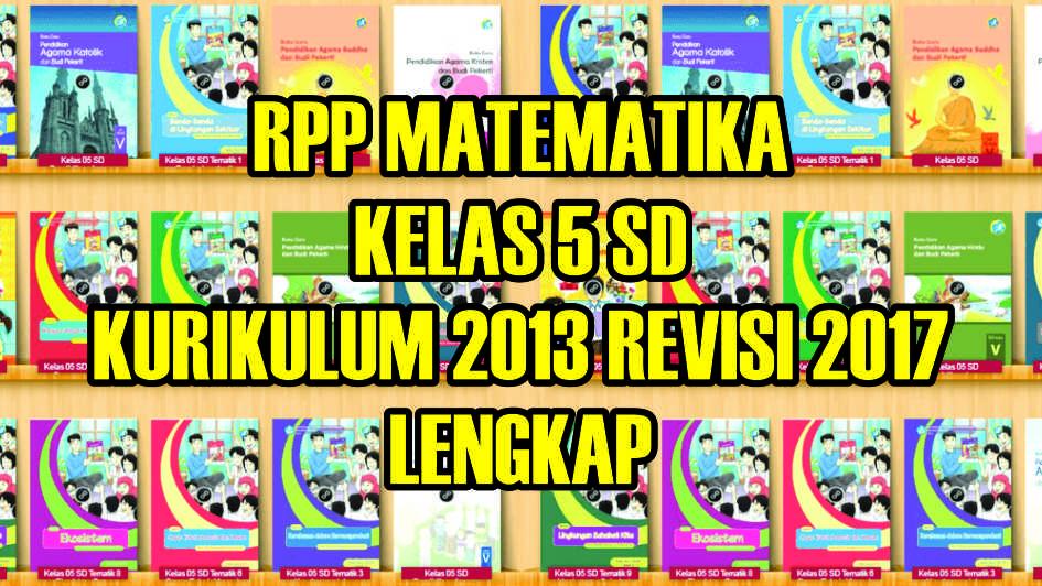 Rpp Kurikulum 2013 Sd Kelas 1 Word Rpp Silabus Kelas 4 Sd Kurikulum Rpp K13 Rpp Matematika