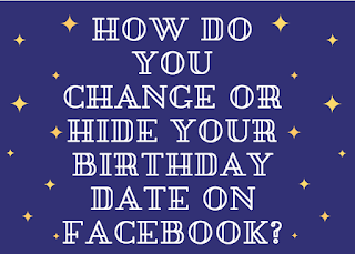 How do you change or hide your Birthday date on Facebook?