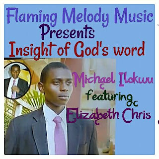 LATEST HIT : Micheal Ilokwu ~ Insight Of God Word || Free download
