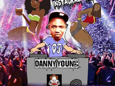 DJ MIX: Dj Danny Young - Omo Instagram