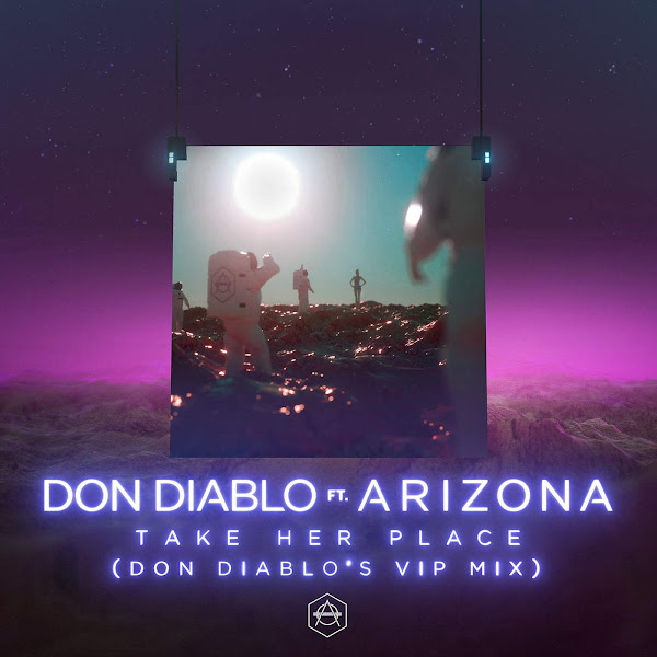 Don Diablo - Take Her Place (feat. A R I Z O N A) [Don Diablo's VIP Mix] - Single Cover