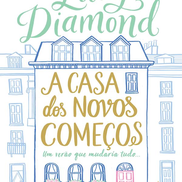 [LANÇAMENTO] A Casa dos Novos Começos de Lucy Diamond