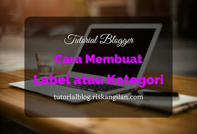 Tutorial Membuat Label pada Blog