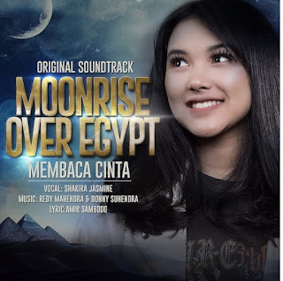 Shakira Jasmine - Membaca Cinta (Ost. Moonrise Over Egypt)
