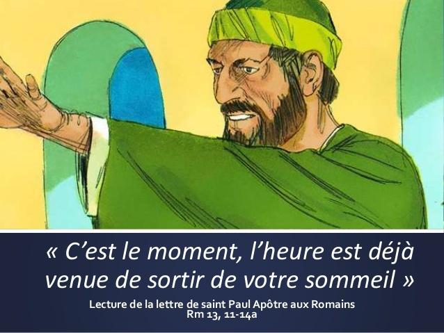 """Lettre de Saint Paul - """"l'heure est déjà venue de sortir de votre sommeil"""" - Rm 13, 11-14a"""
