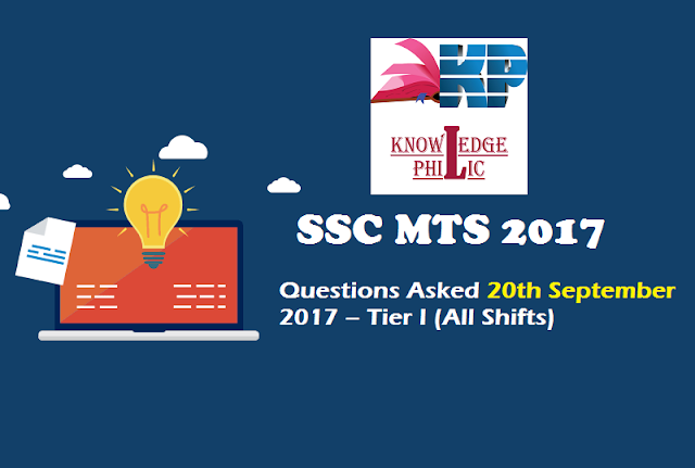 SSC MTS Questions Asked 20th September 2017 – Tier I (All Shifts)