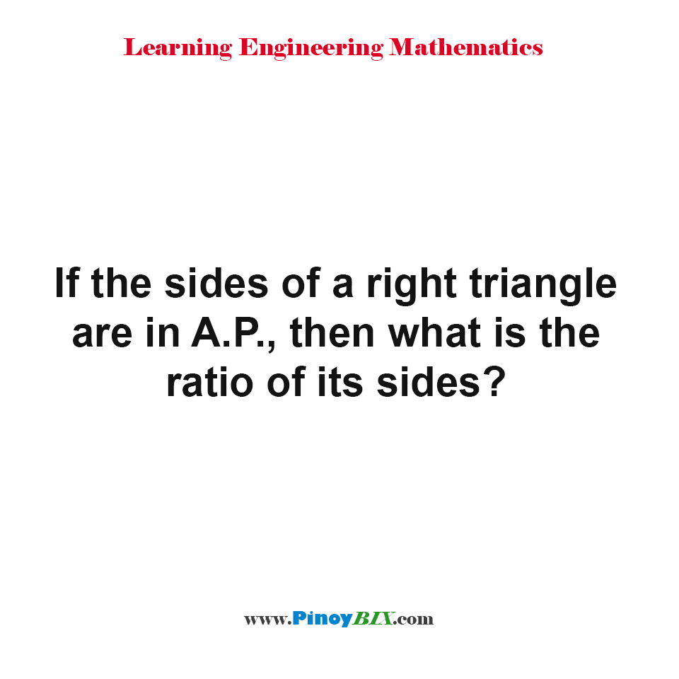 If the sides of a right triangle are in A.P., what is the ratio of its sides?
