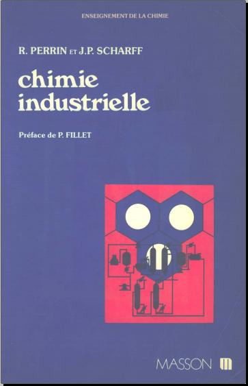 Livre : Chimie industrielle - Robert Perrin, Jean-Pierre Scharff PDF