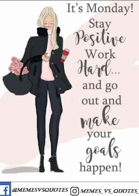 It's Monday be positive