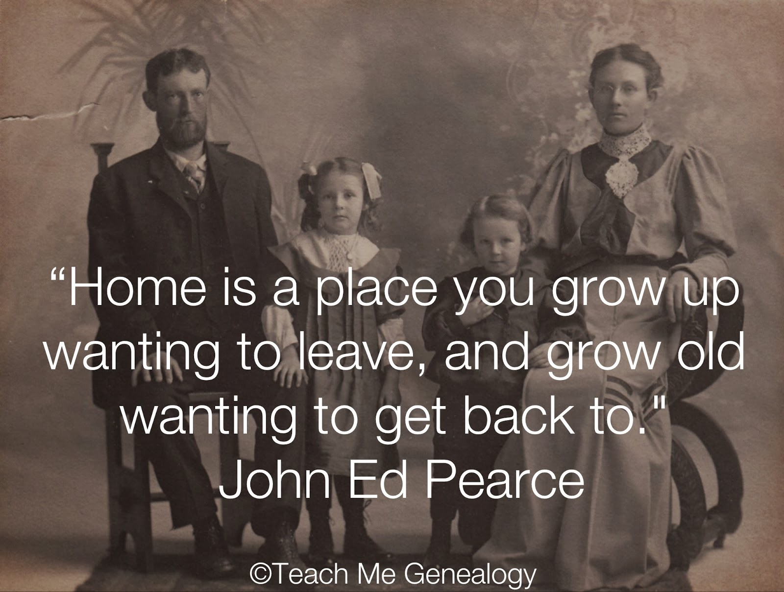 Home Is A Place You Grow Up Wanting To Leave And Grow Old Wanting