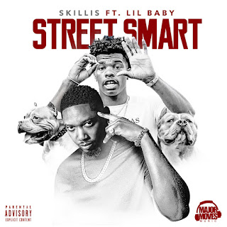 New Music Alert, Street Smart, Skillis, Lil Baby, New Single, New Hip Hop Music, Hip Hop Everything, Team Bigga Rankin, Promo Vatican,
