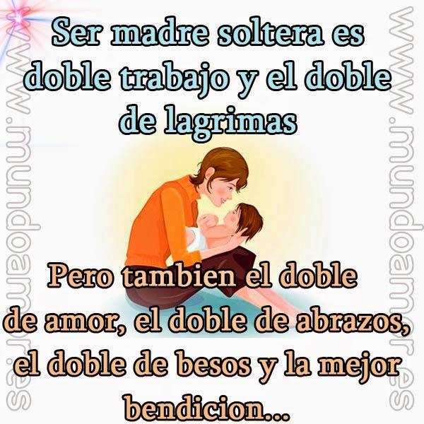 Unas Frases De Amor Ser Madre Soltera Es Doble