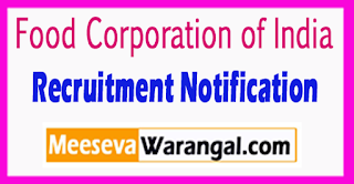 FCI Food Corporation of India Recruitment Notification 2017 Lsat Date 07-08-2017