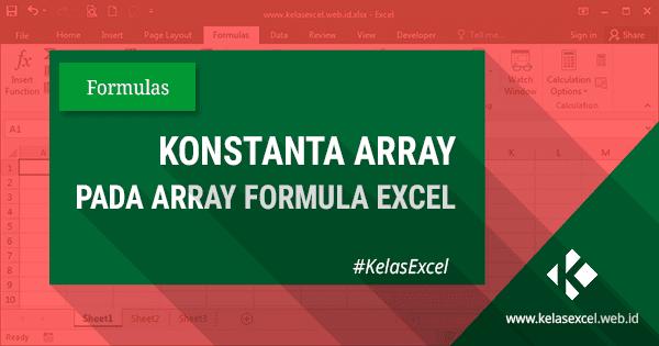 Cara Menggunakan Konstanta Pada Rumus Array Excel