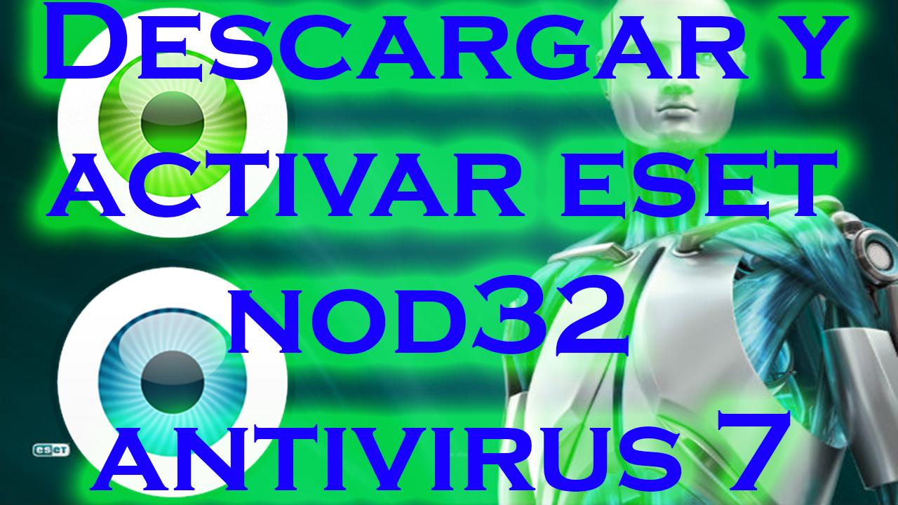 Como Descargar Y Activar Nod32 Antivirus 6 Y Otras Versiones Para