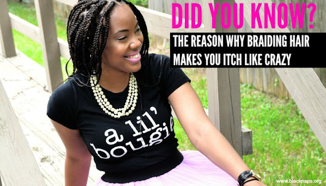 The Reason Braid Extensions Make You Itch | CurlyNikki ...