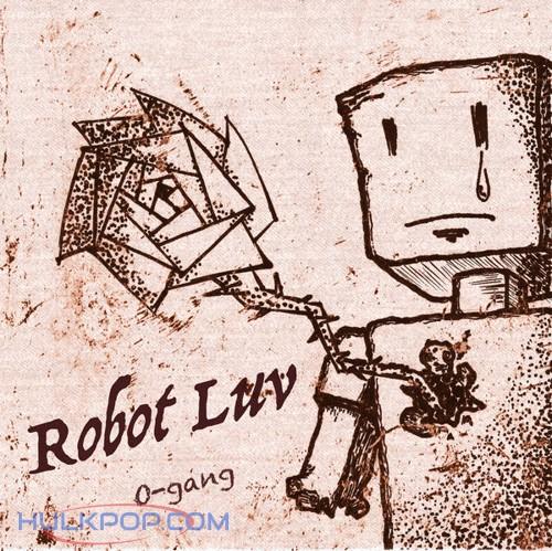 O-gang – Robot Luv – Single