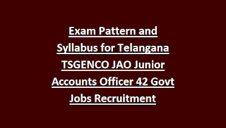 Exam Pattern and Syllabus for Telangana TSGENCO JAO Junior Accounts Officer 42 Govt Jobs Recruitment Notification 2018