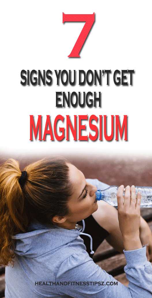 7 SIGNS YOU DON'T GET ENOUGH MAGNESIUM