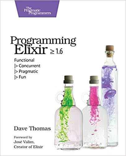 Programming Elixir ≥ 1.6 front cover