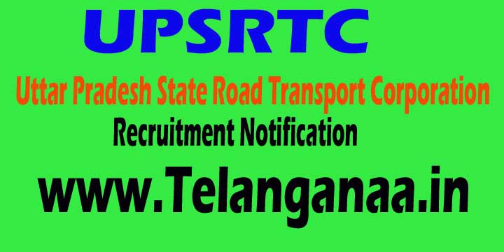 UPSRTC (Uttar Pradesh State Road Transport Corporation) Recruitment Notification 2016