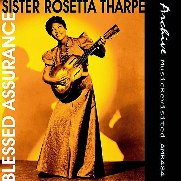 Rosetta Tharpe-Blessed Assurance-
