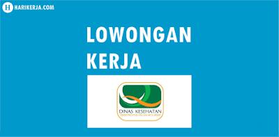 Lowongan Kerja Non-PNS Dinas Kesehatan DKI Jakarta Terbaru