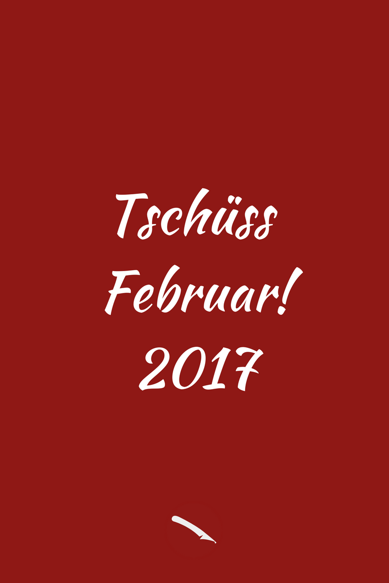 Tschüss Februar! | Der Monatsrückblick im Blog für Food, travel, love | Arthurs Tochter kocht. von Astrid Paul