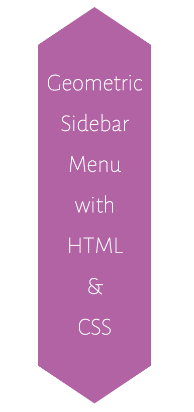 Code it Pretty: Geometric Sidebar Menu with HTML and CSS