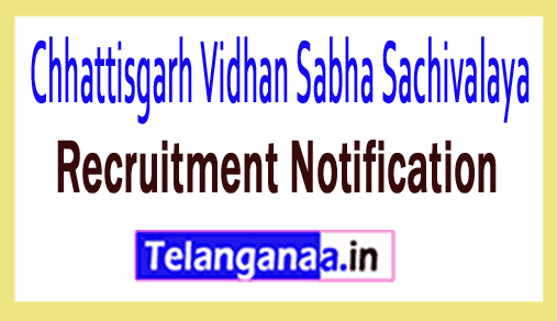 Chhattisgarh Vidhan Sabha Sachivalaya Recruitment