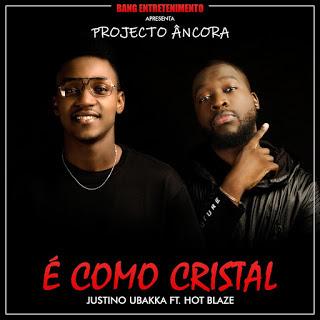 REPOST || Justino Ubakka - É como Cristal (Feat. Hot Blaze) || 2019