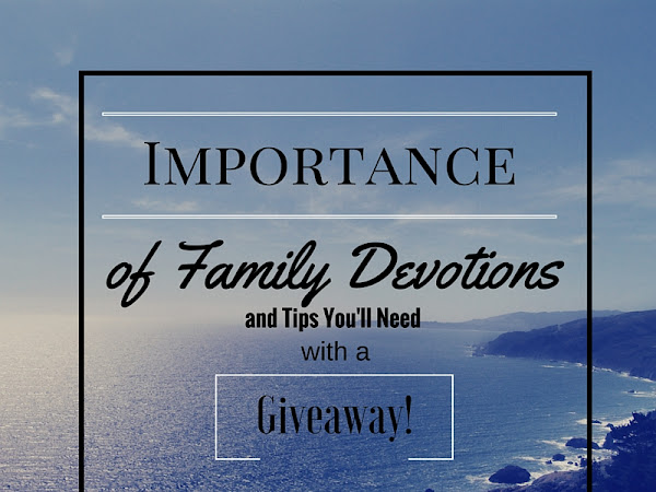 Importance of Family Devotions and Tips You'll Need ( and a Giveaway)