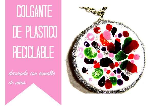 colgantes con plástico, plástico, bisutería, esmalte de uñas, manualidades