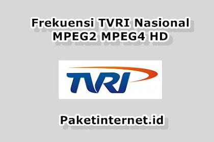 √ Update Frekuensi TVRI Nasional Agustus 2020 MPEG2 MPEG4 HD Mhz
