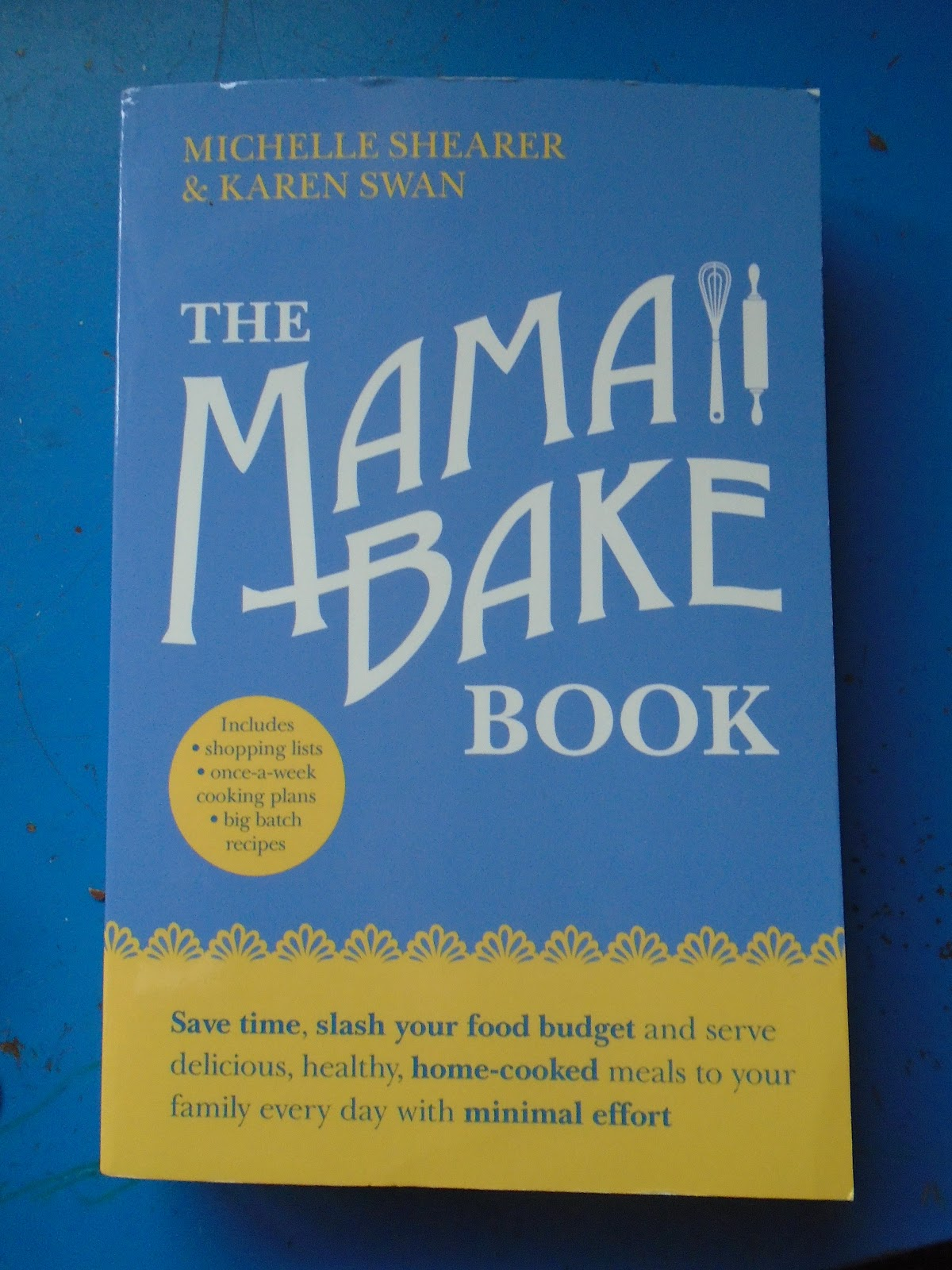 The MamaBake Book: The Easy, No Fuss Way to Put a Healthy ...