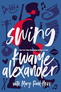 Audiobook review of Swing by Kwame Alexander with Mary Rand Hess