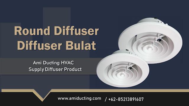 Round Diffuser Bulat